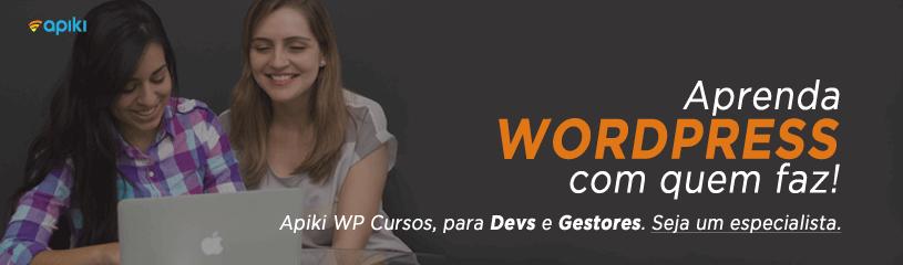 Apresentação do Apiki WP Cursos. Cursos de WordPress para Devs e Gestores.