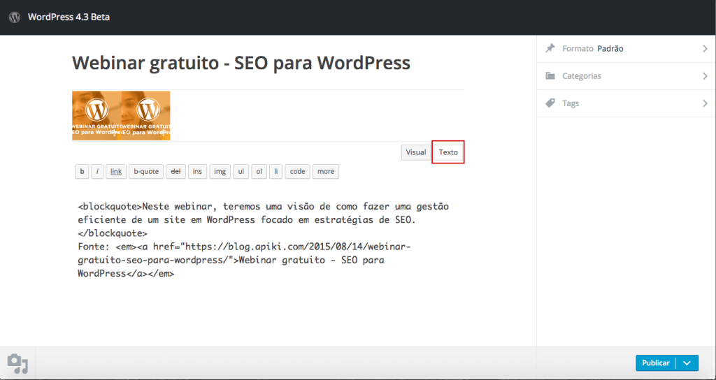 "O funcionamento do novo editor de texto do ""Publique isso"" no WordPress 4.3."