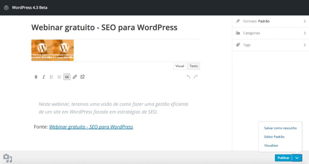 """As opções no rodapé do """"Publique isto"""" no WordPress 4.3 agrupadas em um menu dropdown mais a possibilidade de trabalhar o conteúdo do post no editor padrão."""