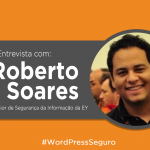segurança-para-wordpress-entrevista-roberto-soares