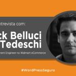 entrevista-erick-belluci-wordpress-seguro